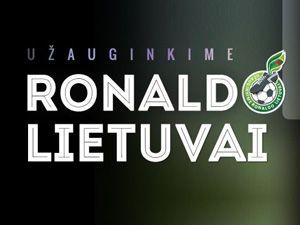 Užauginkime Ronaldo Lietuvai (informacija apie Ronaldo paramą)