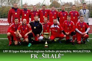 """LFF III lygos Klaipėdos regiono futbolo pirmenybių nugalėtojai FK """"Šilalė"""""""